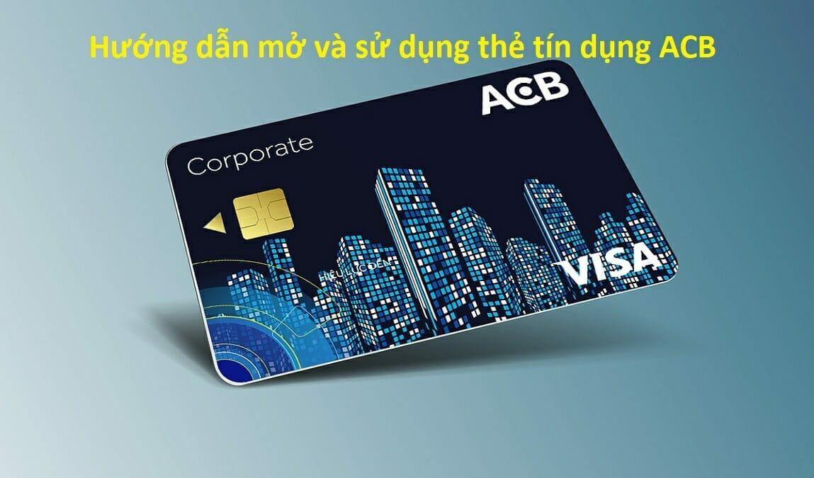 Hướng dẫn mở và sử dụng thẻ tín dụng ACB Online