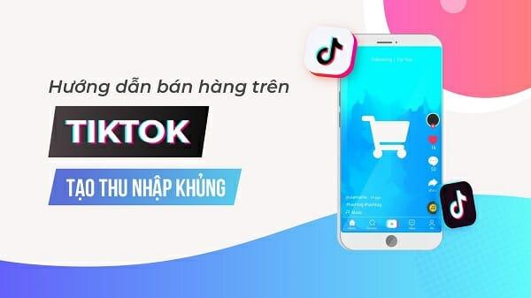 Những cách kiếm tiền trên Tiktok