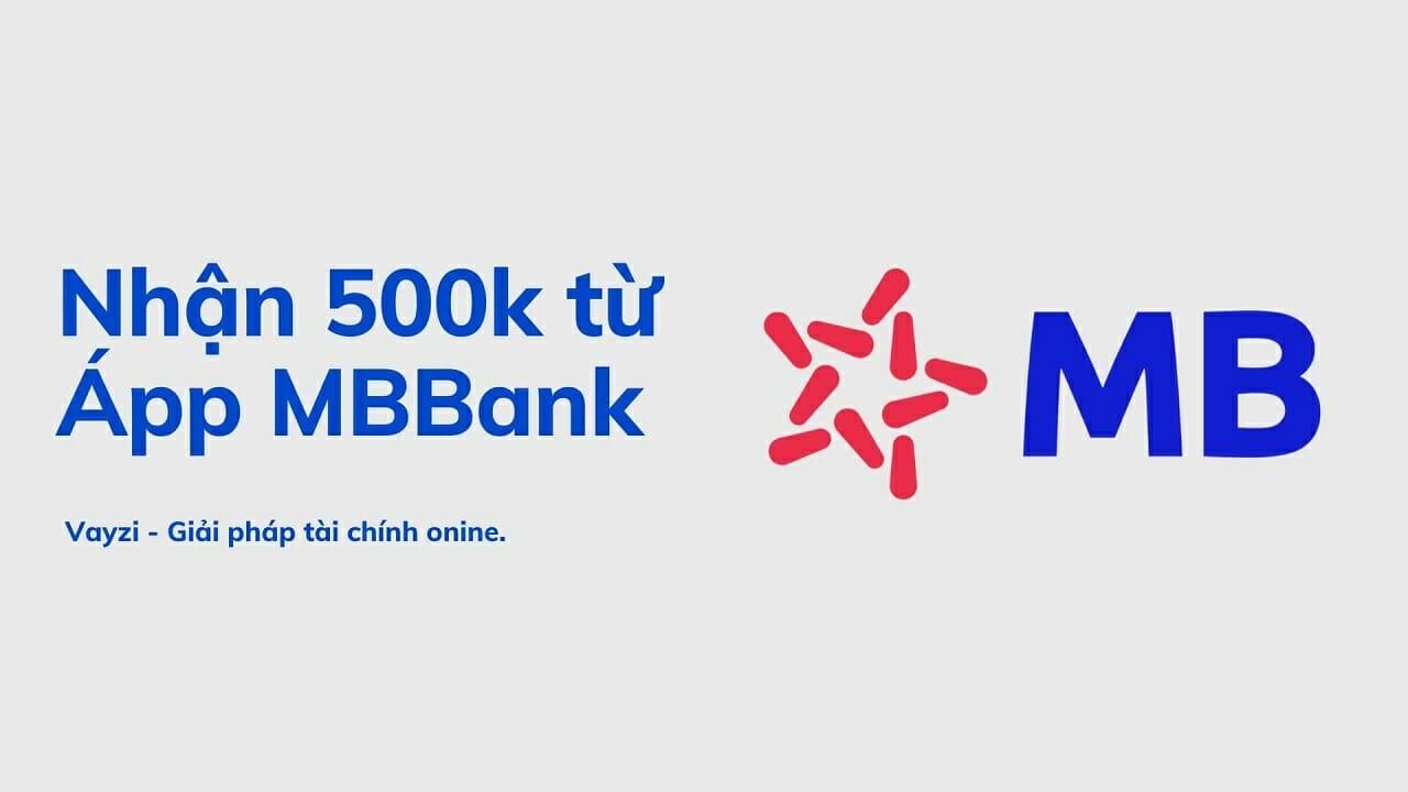 Đăng ký tài khoản trên APP MB Bank nhận ngay 500K